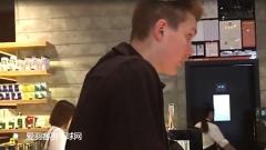 """安赛龙说中文买咖啡,被赞""""发音标准"""""""